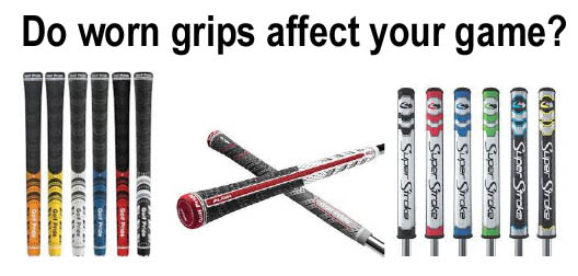 Do worn grips affect your game